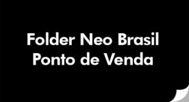 Folder Neo Brasil - Ponto de Venda
