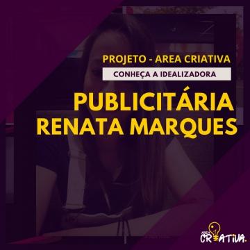 Publicitária Renata Marques