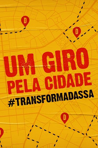 UM GIRO PELA CIDADE #TRANSFORMADASSA
